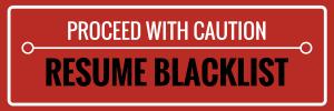 Resume Blacklist